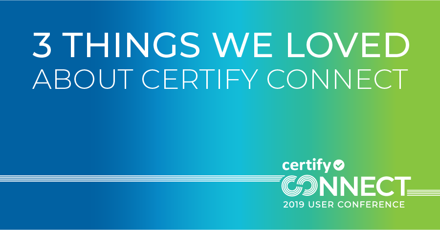 3 things we loved about Certify Connect