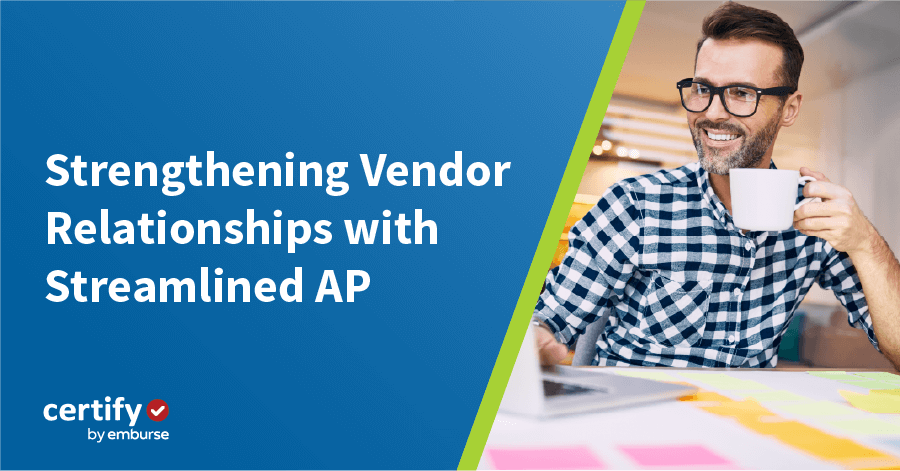 Strengthening Vendor Relationships with Streamlined AP