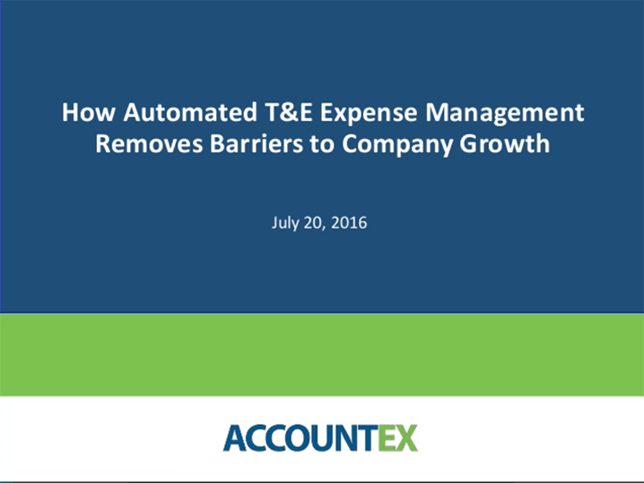 July 20, 2016 Webinar: How Automated T&E Expense Management Removes Barriers to Company Growth
