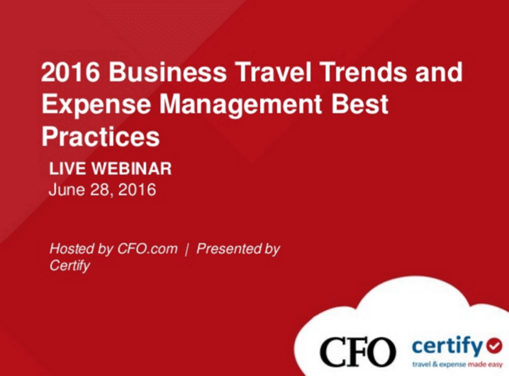 June 28, 2016 Webinar: 2016 Business Travel Trends and Expense Management Best Practices