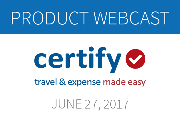 Certify Expense Webcast - June 27, 2017
