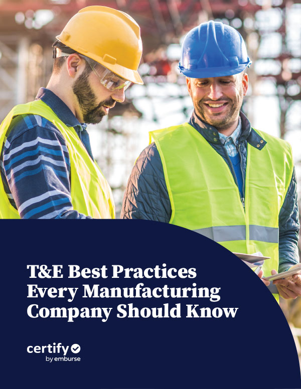 T&E Best Practices Every Manufacturing Company Should Know