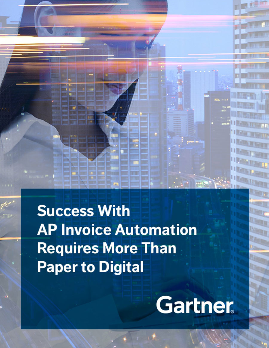 Gartner: Success with AP Invoice Automation Requires More than Paper to Digital
