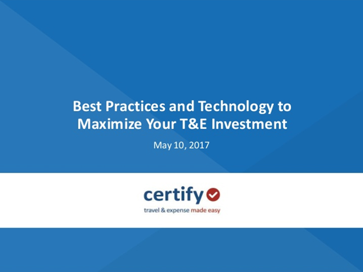 Best Practices and Technology to Maximize Your T&E Investment