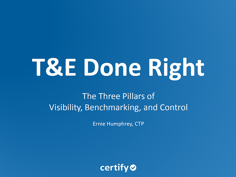 T&E Done Right: The Three Pillars of Visibility, Benchmarking, and Control