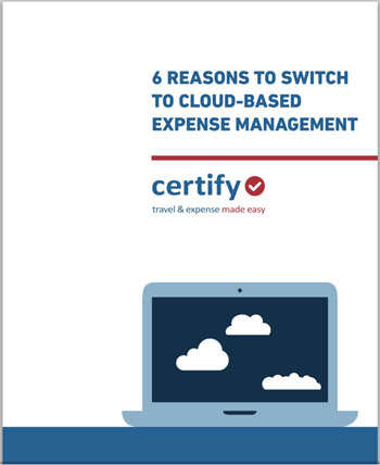 6 Reasons to Switch to Cloud-Based Expense Management