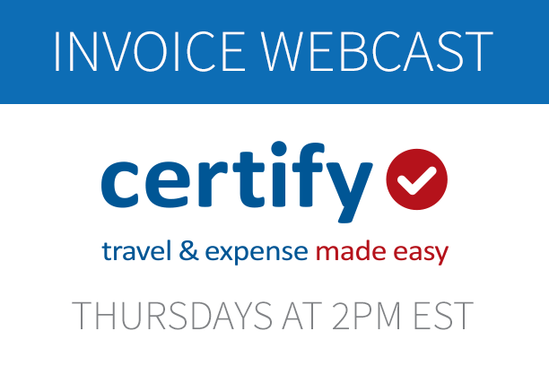 Certify Invoice Product Demo Webcast: Thursdays at 2PM EST
