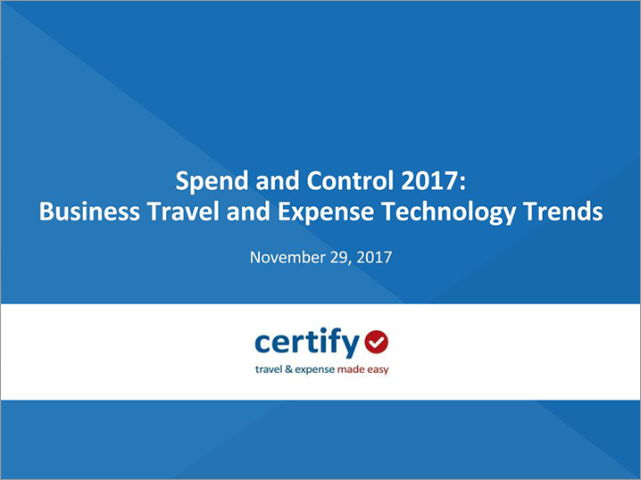 Spend and Control 2017: Business Travel and Expense Technology Trends