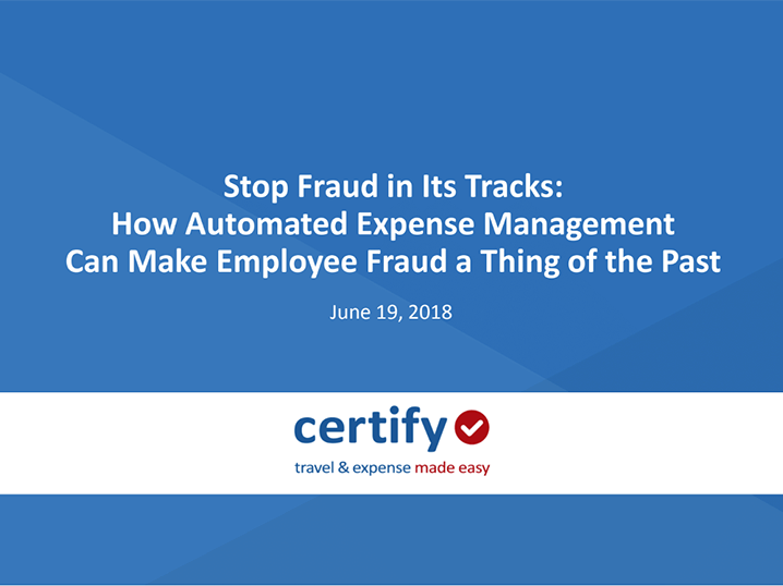 Recorded Webinar: Stop Fraud in its Tracks: How automated expense management can make employee fraud a thing of the past